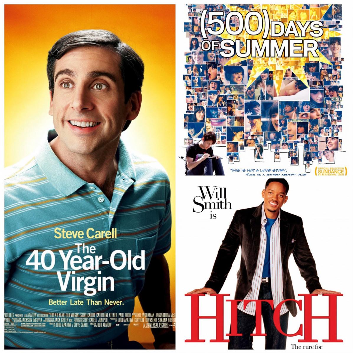 【異性の恋模様にヒントを探せ!編】オトコの本音に目からウロコ? そんな異性目線を参考にしたいなら、『最後の恋のはじめ方』(2005)、『40歳の童貞男』(2005)、『(500)日のサマー』(2009)がおすすめ。恋を成就させる近道が見つかるかも!